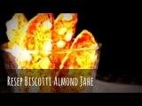 Resep Biscotti Almond Jahe