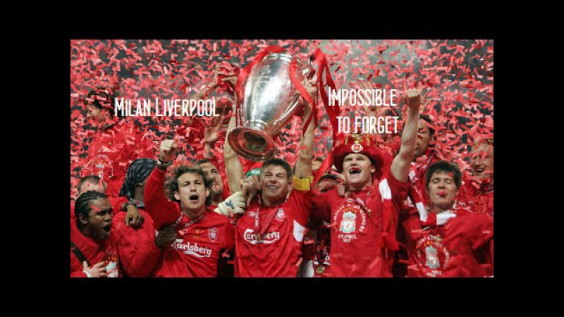 Milan Liverpool 2005 UEFA CL Final Impossible to Forget HD