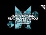 James Trystan &amp Ryan Stavrou - Vibrations feat. Ryan Stavrou (Mario Ochoa Remix) Great Stuff
