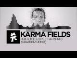 Karma Fields - Build The Cities (feat. Kerli) (Grabbitz Remix) Monstercat Release