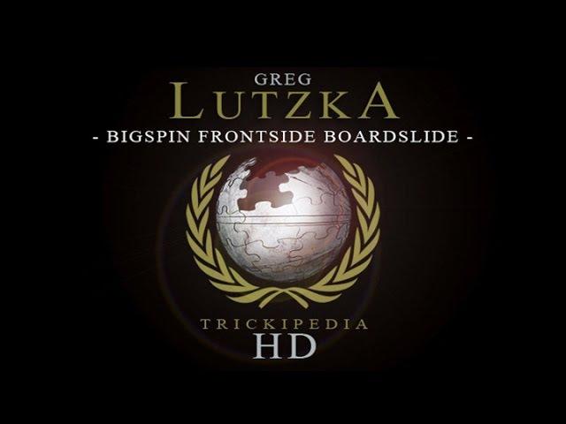Greg Lutzka: Trickipedia - Bigspin Frontside Boardslide