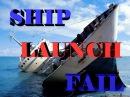 Ship launch fails! Неудачный спуск кораблей на воду!