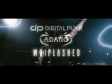 Digital Punk &amp Adaro - Whiplashed official music video