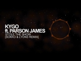 House - Kygo ft. Parson James - Stole The Show (Sokko &amp Lyons Remix)