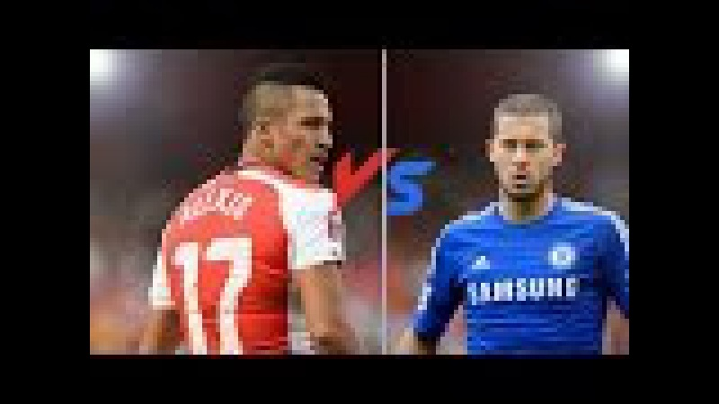 Alexis Sanchez Vs Eden Hazard ● Goals Skills ● 2014-2015 ● HD