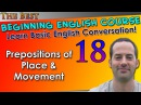 18 - Prepositions of Place Movement - Beginning English Lesson - Basic English Grammar