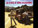 JJ Cale Eric Clapton - The Road To Escondido (Full Album HD)