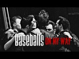 The Baseballs - On My Way (official video)