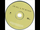 jim hall &amp pat metheny - the birds and the bees
