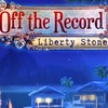 Off the Record 4: Liberty Stone Game