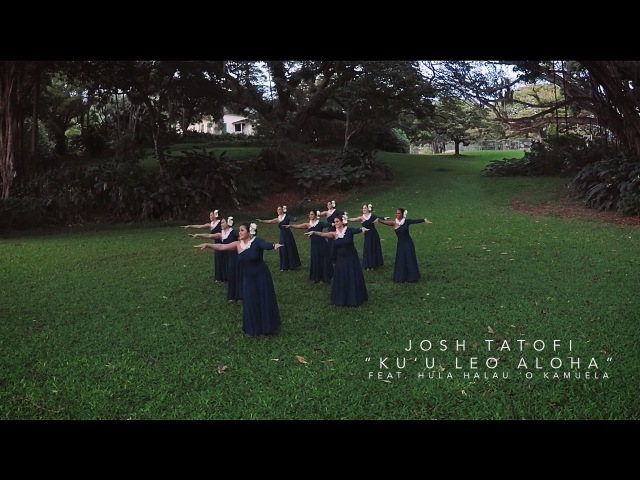 Josh Tatofi - Ku'u Leo Aloha (Official Video)