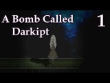 A Bomb Called Darkipt - Manly Let's Play Pt.1 (Normal Ending)
