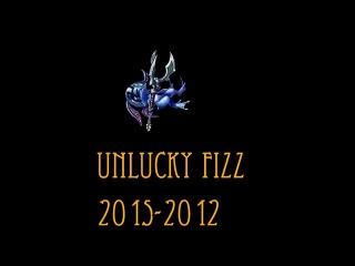 Unlucky Fizz / League of Legends / ne fortanulo