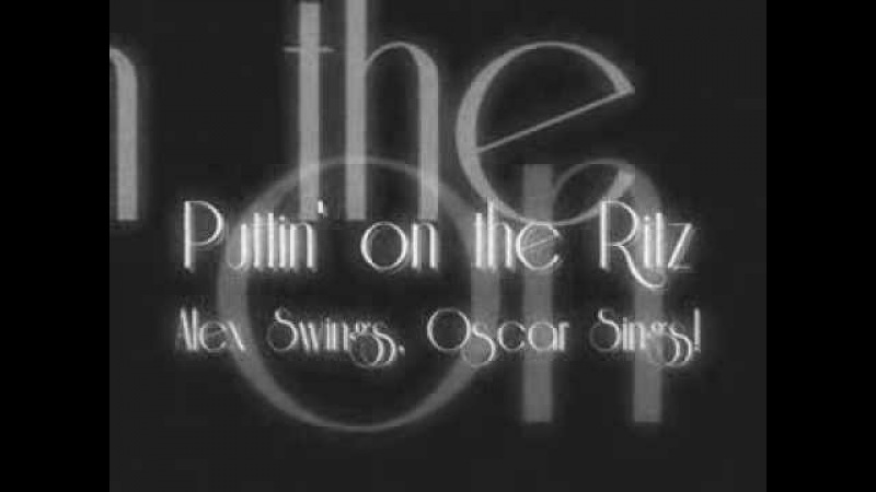 Alex Swings, Oscar Sings! - Puttin' on the Ritz (Lyric Video)