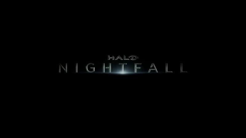 Сумерки / Halo Nightfall / Трейлер.