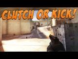 CS:GO - Clutch or Kick! #7