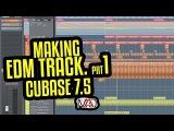 Cubase 7.5 Making EDM track prt1