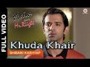Khuda Khair Full Video | Main Aur Mr. Riight | Shibani Kashyap | Shenaz Treasury Barun Sobti