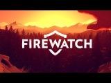 Игра про лесника Firewatch стала одной из главных сенсаций PAX Prime