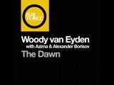 Woody van Eyden with Azima &amp Alexander Borisov - The Dawn (Original Mix) @ Alex M.O.R.P.H. - Universal Nation 019