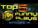 Top 5 Funny HoN Plays - Ep.14