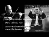 Khachaturian Violin Concerto in D minor - Oistrakh Khachaturian Moscow Radio Symphony Orchestra
