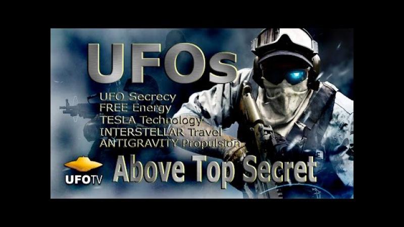 UFOs ABOVE TOP SECRET HD - Secrecy, Tesla, Antigravity Interstellar Travel