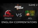 Empire vs 4CL, Dream League 4, 4Clovers vs Empire game 2, Dota 2, bo5