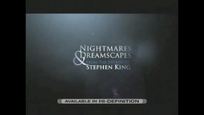 Ночные кошмары и фантастические видения / Nightmares Dreamscapes (2007) [трейлер]