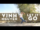 Vinh Nguyen choreography | Let It Go by James Bay | @v1nh @JamesBayMusic