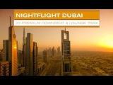 DJ Maretimo - Nightflight Dubai (Full Album) HD, 2018, Oriental Bar &amp Buddha Sounds