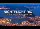 DJ Maretimo - Nightflight Rio (Full Album) HD, Brazilian Lounge Chill Music