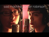 Sad Machine - Porter Robinson codeMONO cover