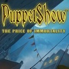 PuppetShow 7: The Price of Immortality Game