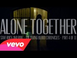 Fall Out Boy - Alone Together (Part 4 of 11)