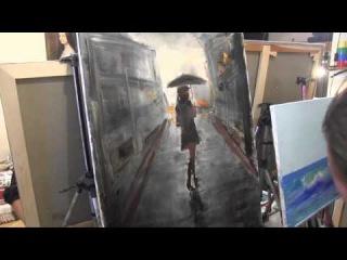 Девушка под дождём. МК по живописи .Игорь Сахаров
