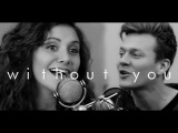 Tyler Ward - Without You (ft. Alyson Stoner) - Original Song - Acoustic Simple Sessions