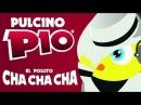 PULCINO PIO - El pollito cha cha cha (Official video karaoke)