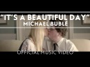 Michael Bublé (Канада) - It's A Beautiful Day (2013)