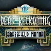 Dead Reckoning 2: Brassfield Manor Game