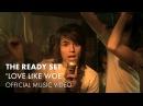 The Ready Set - Love Like Woe