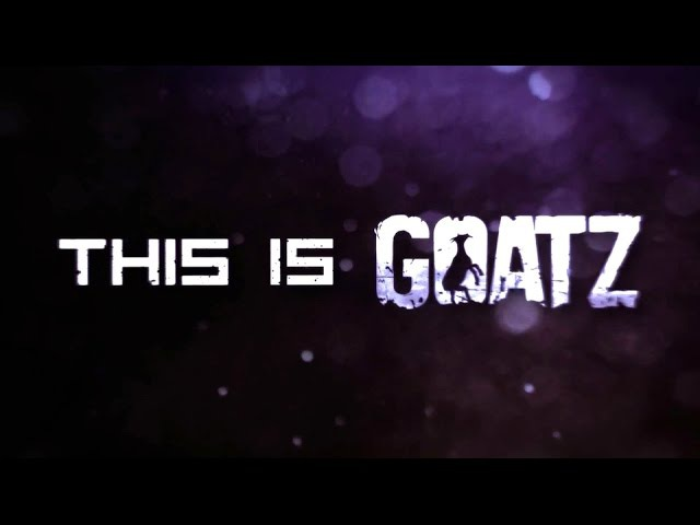 GoatZ - Official Release Trailer