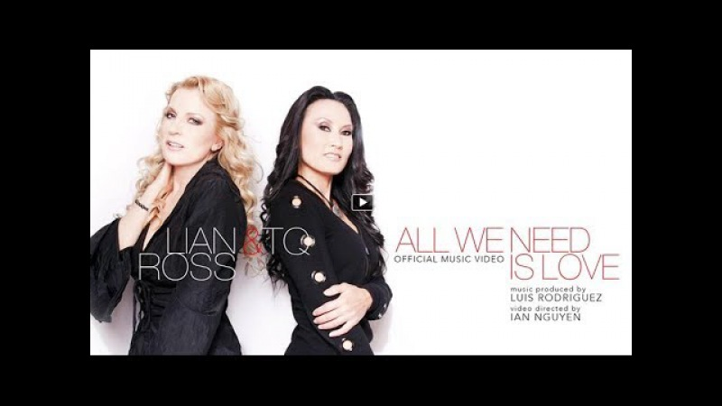 Lian Ross TQ - All We Need Is Love (Official Music Video)