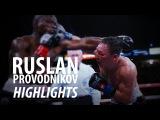 "Ruslan ""Siberian Rocky"" Provodnikov Highlights"