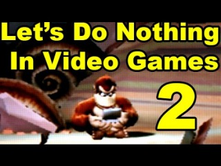Let's Do Nothing In Video Games - The Second Edition; 50 Games, 75 Idle Animations