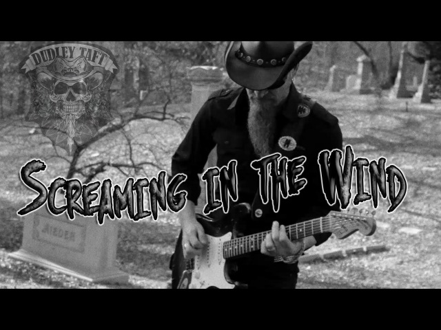 Dudley Taft Screaming In The Wind Official Video