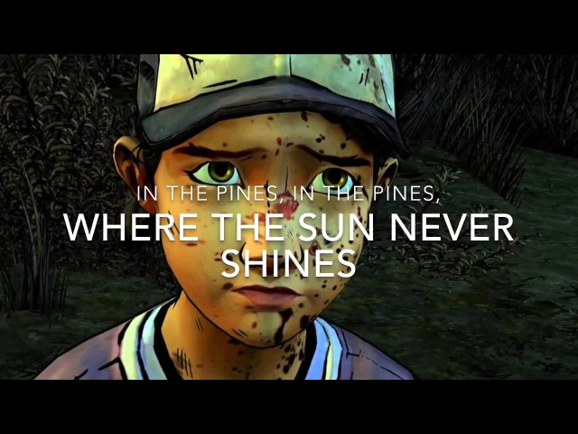 Janel Drewis - In the Pines Lyrics - The Walking Dead Game