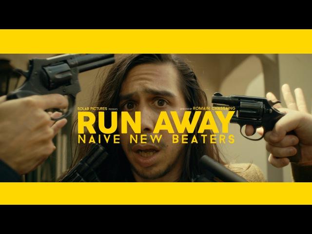NAIVE NEW BEATERS - RUN AWAY