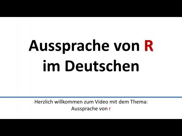 Deutsch: Aussprache von R ([r], [x], [a]) an versch. Positionen im Wort/German pronunciation of R