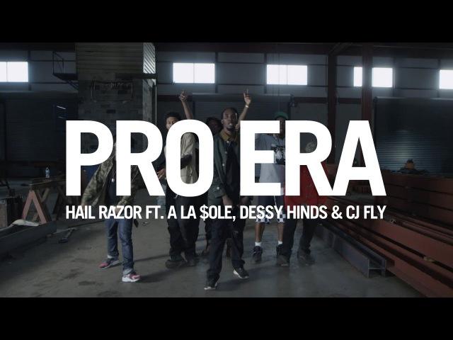 Pro Era - Hail Razor (feat. A La $ole, Dessy Hinds CJ Fly) [OFFICIAL VIDEO] (Scion AV)